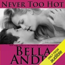 Never Too Hot (Unabridged) MP3 Audiobook