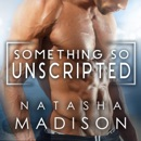 Something So Unscripted: Something So Series, Book 4 (Unabridged) MP3 Audiobook