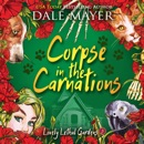 Corpse in the Carnations: Book 3: Lovely Lethal Gardens MP3 Audiobook