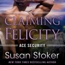 Claiming Felicity: Ace Security, Book 4 (Unabridged) MP3 Audiobook