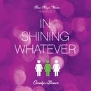 In Shining Whatever: Three Magic Words, Book 2 (Unabridged) MP3 Audiobook