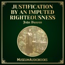 Justification by an Imputed Righteousness (Unabridged) MP3 Audiobook