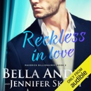 Reckless in Love: The Maverick Billionaires, Book 2 (Unabridged) MP3 Audiobook