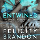 Entwined: The Dark Necessities Trilogy, Book 3 (Unabridged) MP3 Audiobook