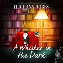 A Whisker in the Dark: The Oyster Cove Guesthouse, Book 2 (Unabridged) MP3 Audiobook