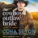 The Cowboy's Outlaw Bride MP3 Audiobook
