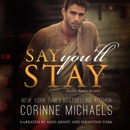 Say You'll Stay (Unabridged) MP3 Audiobook