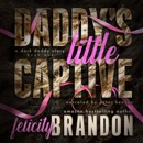 Daddy's Little Captive: A Dark Daddy Romance (Unabridged) MP3 Audiobook