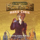 Marie Curie: The Giants of Science Series, Book 4 (Unabridged) MP3 Audiobook
