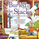 Buried in the Stacks: A Haunted Library Mystery MP3 Audiobook