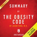 Summary of The Obesity Code: by Jason Fung Includes Analysis (Unabridged) MP3 Audiobook
