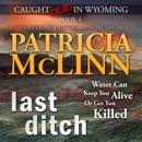 Last Ditch: Caught Dead in Wyoming, Book 4 (Unabridged) MP3 Audiobook