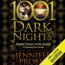 Searching for Mine: A Searching for Novella - 1001 Dark Nights (Unabridged) MP3 Audiobook