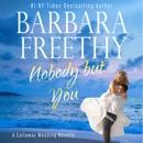 Nobody But You: A Callaway Wedding Novella MP3 Audiobook