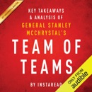 Team of Teams by General Stanley McChrystal: Key Takeaways & Analysis: New Rules of Engagement for a Complex World (Unabridged) MP3 Audiobook