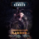 Resurrection of the Damned: A Supernatural Action Adventure Opera MP3 Audiobook