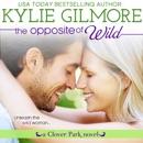 The Opposite of Wild: Clover Park, Book 1 MP3 Audiobook