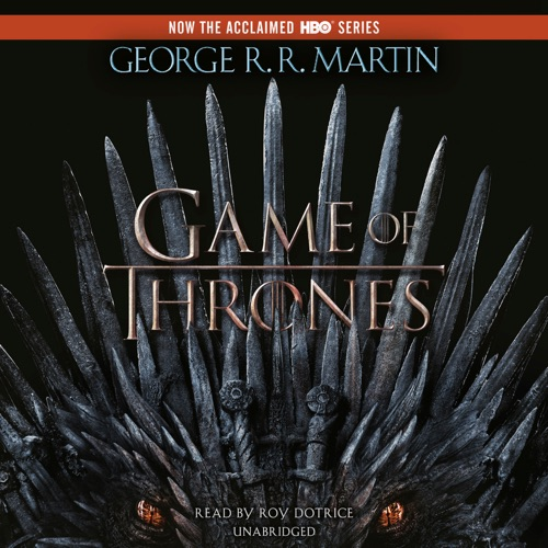 A Game of Thrones: A Song of Ice and Fire: Book One (Unabridged) Listen, MP3 Download