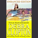 HOLD ME, COWBOY Enhanced Edition: Texas Matchmakers MP3 Audiobook