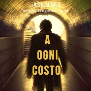 A Ogni Costo (Un thriller di Luke Stone—Libro Primo) E-Book Download