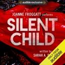 Silent Child: Silent Child, Book 1 (Unabridged) MP3 Audiobook