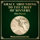 Grace Abounding to the Chief of Sinners (Unabridged) MP3 Audiobook