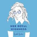 Her Royal Highness (Unabridged) MP3 Audiobook