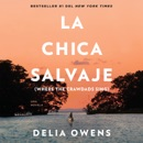 Download La chica salvaje: Spanish Edition of Where The Crawdads Sing (Unabridged) MP3