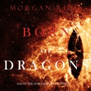 Born of Dragons (Age of the Sorcerers—Book Three) MP3 Audiobook