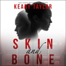 Skin and Bone: A Psychological Thriller (Unabridged) MP3 Audiobook