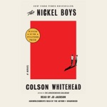 The Nickel Boys (Winner 2020 Pulitzer Prize for Fiction): A Novel (Unabridged)