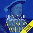 Henry VIII: King and Court (Unabridged) MP3 Audiobook