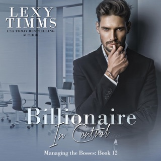 Billionaire in Control: Billionaire Workplace Steamy Romance (Managing the Bosses, Book 12) (Unabridged) E-Book Download