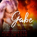His First Time: Gabe: A sexy short story featuring a firefighter MP3 Audiobook