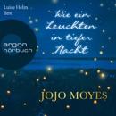 Wie ein Leuchten in tiefer Nacht (Ungekürzte Lesung) MP3 Audiobook