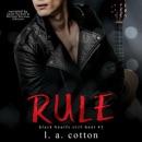 Rule: The Finale: Black Hearts Still Beat, Book 3 (Unabridged) MP3 Audiobook