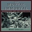 The Mortal Immortal MP3 Audiobook