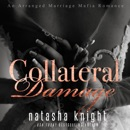 Collateral Damage: An Arranged Marriage Mafia Romance Duet (Unabridged) MP3 Audiobook
