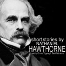 Short Stories by Nathaniel Hawthorne MP3 Audiobook