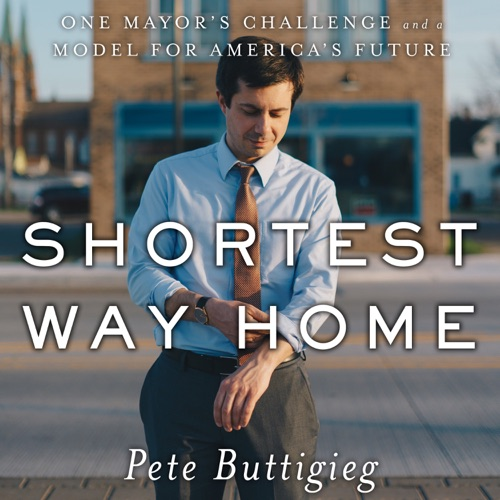 Shortest Way Home: One Mayor's Challenge and a Model for America's Future Listen, MP3 Download