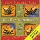 Los cuatro acuerdos [The Four Agreements]: Una guía práctica para la libertad personal [A Practical Guide to Personal Freedom] (Unabridged) MP3 Audiobook