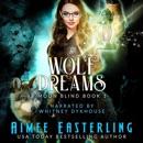 Wolf Dreams: Moon Blind, Book 1 (Unabridged) MP3 Audiobook