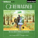 Oz Reimagined: New Tales from the Emerald City and Beyond (Unabridged) MP3 Audiobook