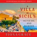 A Villa in Sicily: Olive Oil and Murder: A Cats and Dogs Cozy Mystery—Book 1 MP3 Audiobook