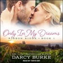 Only In My Dreams: Ribbon Ridge - Book 1 MP3 Audiobook
