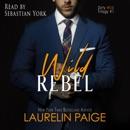 Wild Rebel: Dirty Wild, Book 1 (Unabridged) MP3 Audiobook