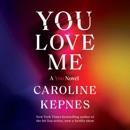 You Love Me: A You Novel (Unabridged) MP3 Audiobook