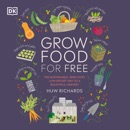 Download Grow Food For Free: The sustainable, zero-cost, low-effort way to a bountiful harvest (Unabridged) MP3