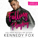 Falling For The Playboy: A Kennedy Fox Bedtime Read MP3 Audiobook