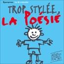 Trop stylée la poésie: Les 50 plus beaux poèmes de la langue française MP3 Audiobook